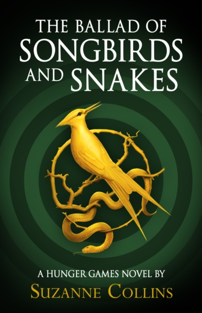 cover of Ballad of songbirds and snakes. a mockingjay and a snake surrounded by a twig - noth in gold, on a dark green background