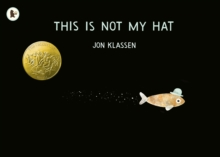 cover of This Is Not My Hat - a black background with a picture of a yellow moon, and a fish wearing a hat